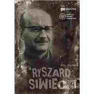 Ryszard Siwiec 1909–1968 - Kniha