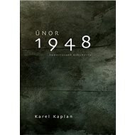 Únor 1948: Komentované dokumenty - Kniha