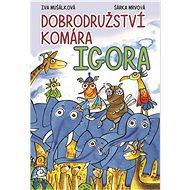 Dobrodružství komára Igora - Kniha