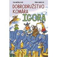 Dobrodružstvo komára Igora - Kniha