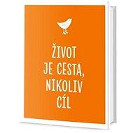 Život je cesta, ne cíl - Kniha