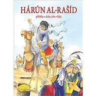 Hárún-al-Rašíd: Příběhy z doby jeho vlády - Kniha