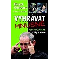 Vyhrávat hnusně: Psychologické války v tenise - Kniha