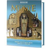 Egyptská mumie zevnitř: Odkryj egyptskou mumii vrstvu po vrstvě - Kniha