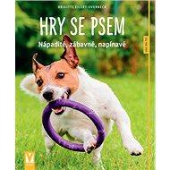 Hry se psem: nápadité, legrační, napínavé - Kniha