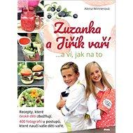 Zuzanka a Jiřík vaří: ...a ví, jak na to - Kniha