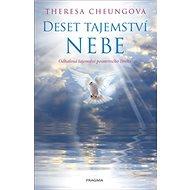 Deset tajemství nebe: Odhalení o posmrtném životě