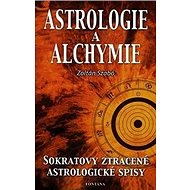 Astrologie a alchymie: Sokratovy ztracené astrologické spisy - Kniha