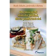 Onemocnění slinivky břišní, dieta pankreatická: Svazek III. - Kniha