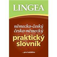 Německo-český česko-německý praktický slovník: ...pro každého - Kniha