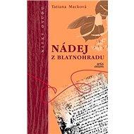 Nádej z Blatnohradu: Nitky osudu - Kniha