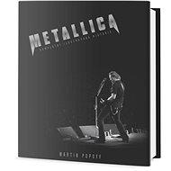 Metallica Kompletní ilustrovaná historie - Kniha