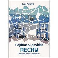 Pojďme si povídat řecky: Netradiční učebnice novořečtiny - Kniha