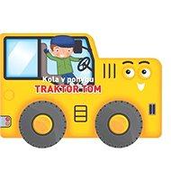 Kola v pohybu Traktor Tom - Kniha