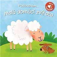 Poslouchám... Malá domácí zvířata - Kniha