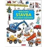 Veľká knižka Stavba pre malých rozprávačov - Kniha