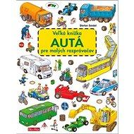 Veľká knižka Autá pre malých rozprávačov - Kniha