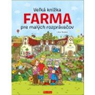 Veľká knižka Farma pre malých rozprávačov - Kniha