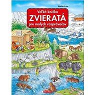 Veľká knižka Zvieratá pre malých rozprávačov - Kniha