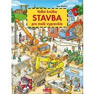 Velká knížka Stavba pro malé vypravěče - Kniha