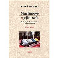Muslimové a jejich svět - Kniha