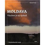 Moldava Všechno je na východ: Krušnohorské eseje - Kniha