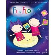 Fi a Flo: Vědecký i fantastický příběh o skloňování podstatných jmen - Kniha