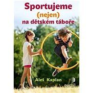 Sportujeme (nejen) na dětském táboře - Kniha