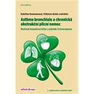 Asthma bronchiale a chronická obstrukční plicní nemoc: Možnosti komplexní léčby z pohledu fyzioterap - Kniha