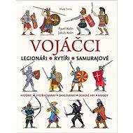 Vojáčci: Legionáři Rytíři Samurajové - Kniha