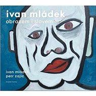 Ivan Mládek obrazem islovem - Kniha