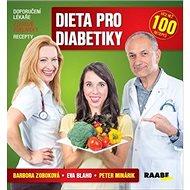 Dieta pro diabetiky: Doporučení lékaře, vzorové jídelníčky, recepty - Kniha