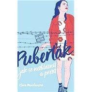 Puberťák Jak se nezbláznit a přežít - Kniha