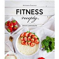 Fitness recepty: Zdravé a jednoduché - Kniha