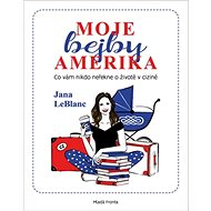 Moje bejby Amerika: Co vám nikdo neřekne oživotě vcizině - Kniha