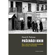 Pašeráci knih: Boj o záchranu židovských pokladů před nacisty a komunisty - Kniha