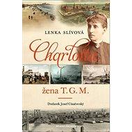 Charlotta: Žena T. G. M. - Kniha