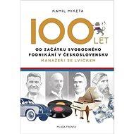 100 let od začátku svobodného podnikání v Československu: Manažeři se lvíčkem - Kniha
