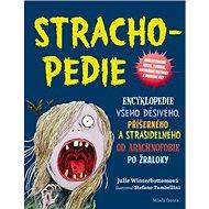 Stracho-pedie: Encyklopedie všeho děsivého, příšerného a strašidelného - Kniha