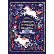 Společnost kouzelných jednorožců: Oficiální průvodce - Kniha