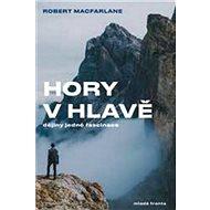 Hory vhlavě: dějiny jedné fascinace - Kniha