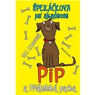 Špekáčkova psí akademie: Pip a Přátelská packa - Kniha