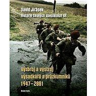 Výzbroj avýstroj výsadkářů aprůzkumníků 1947–2001: Historie českých speciálních sil - Kniha