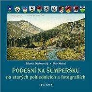 Podesní na Šumpersku na starých pohlednicích a fotografiích - Kniha
