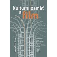 Kulturní paměť a film: Jak se měnil obraz poválečného odsunu v české filmové tvorbě - Kniha