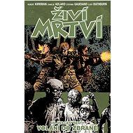 Živí mrtví Volání do zbraně: Díl dvacátý šestý - Kniha