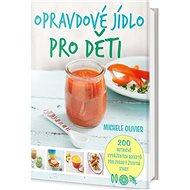 Opravdové jídlo pro děti - Kniha