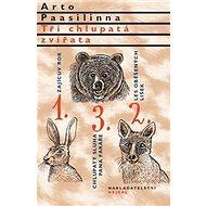 Tři chlupatá zvířata: Zajícův rok, Les oběšených lišek, Chlupatý sluha pana faráře - Kniha