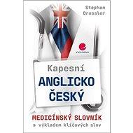 Kapesní anglicko-český medicínský slovník: s výkladem klíčových slov - Kniha