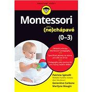 Montessori pro (ne)chápavé: 0-3 - Kniha